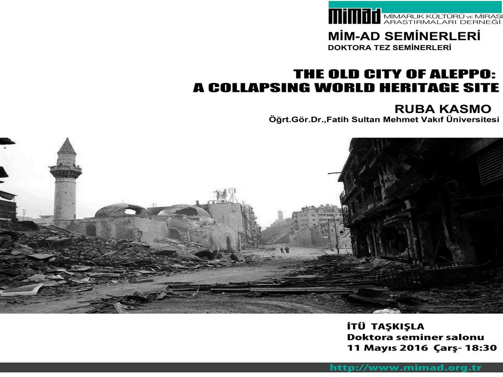 11 MAYIS 2016 RUBA KASMO SEMİNERİ: THE OLD CITY OF ALEPPO, A COLLAPSING WORLD HERITAGE SITE